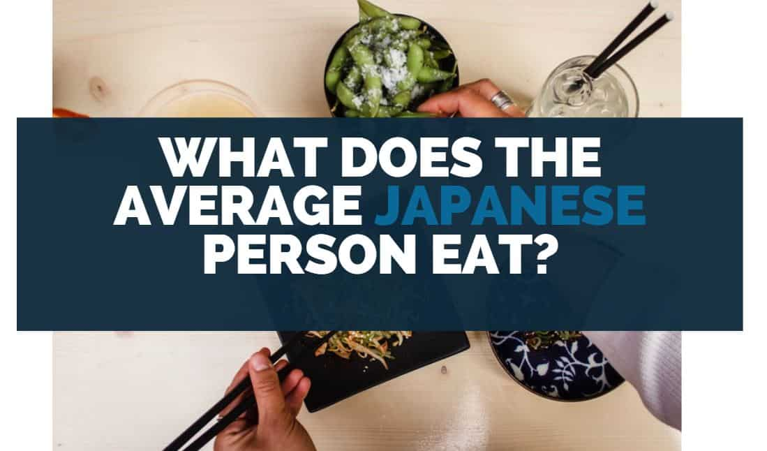 What Does the Average Japanese Person Eat?