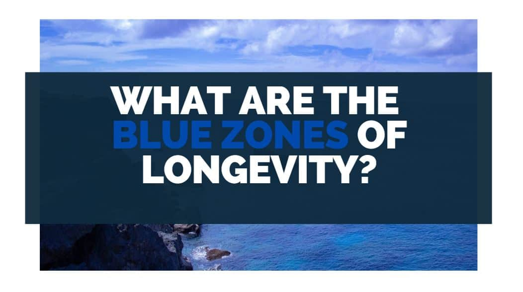 what are the blue zones of longevity