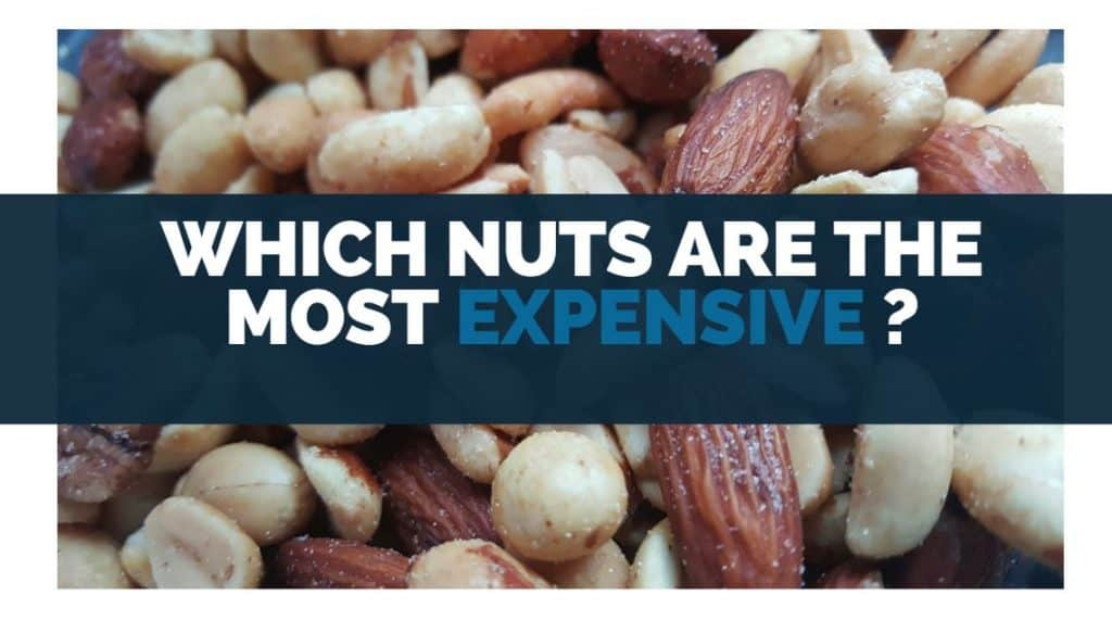 which nuts are the most expensive