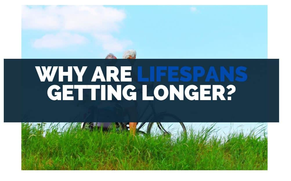 why are lifespans getting longer