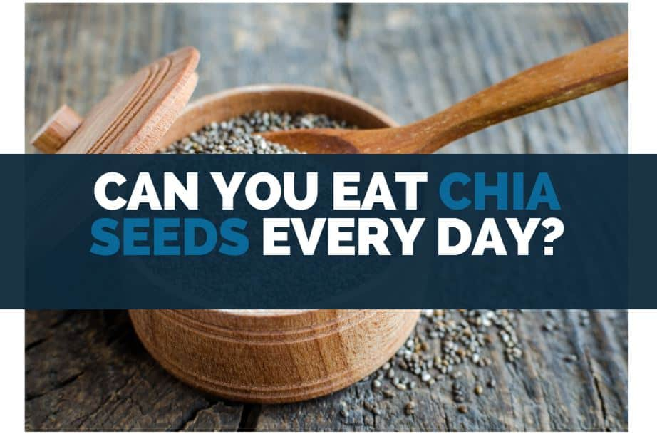 can you eat chia seeds everyday
