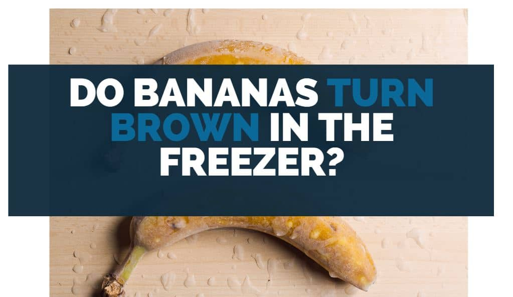 Do Bananas Turn Brown in the Freezer