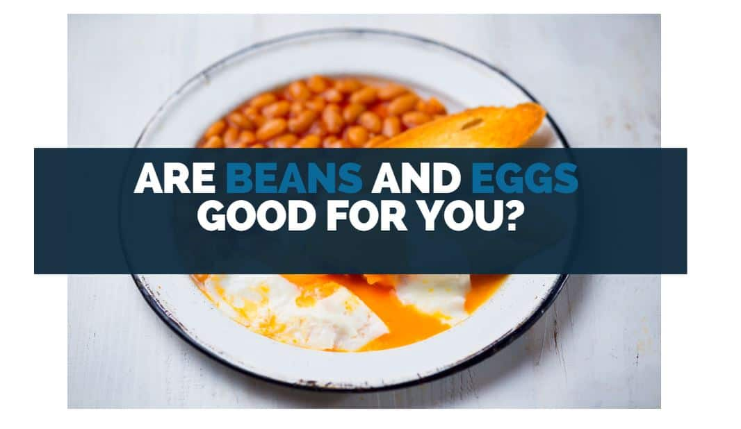 are beans and eggs good for you