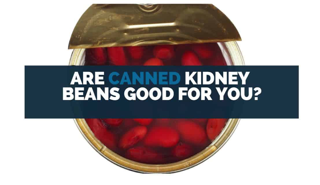 are canned kidney beans good for you
