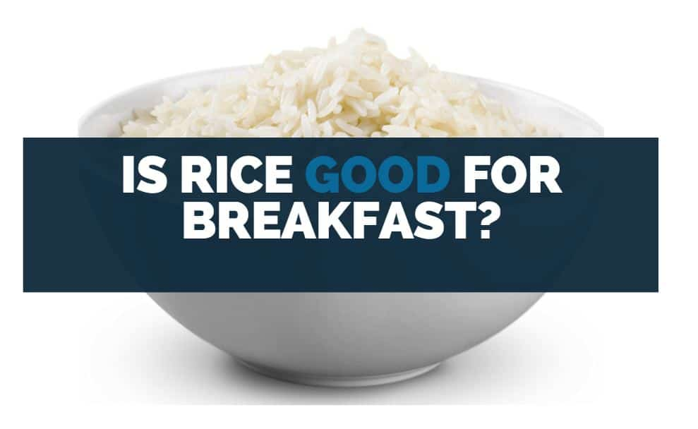 is rice good for breakfast