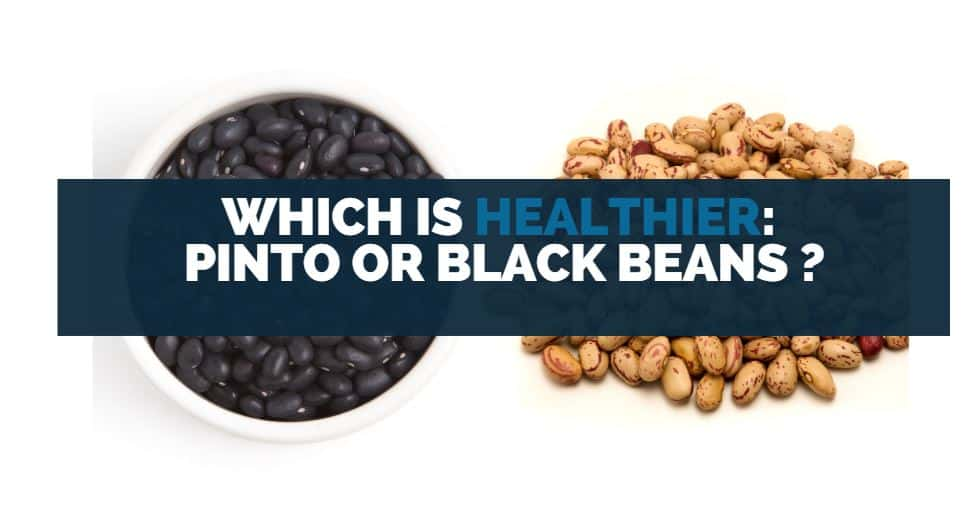 which is heathier pinto or black beans