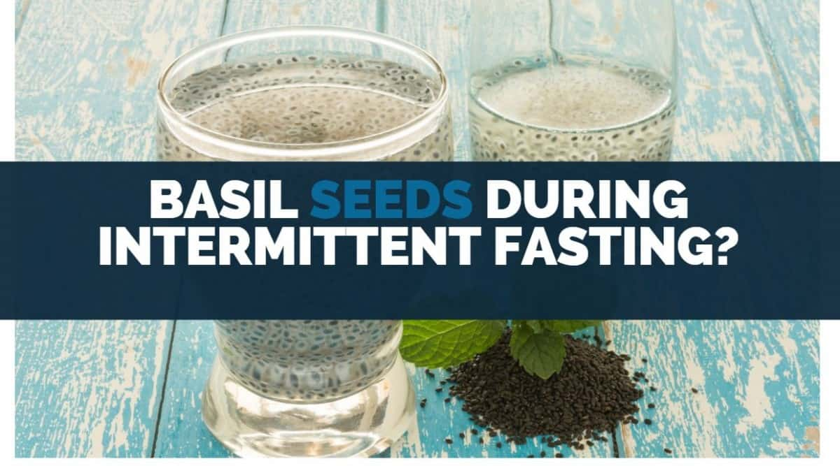 basil seeds during intermittent fasting