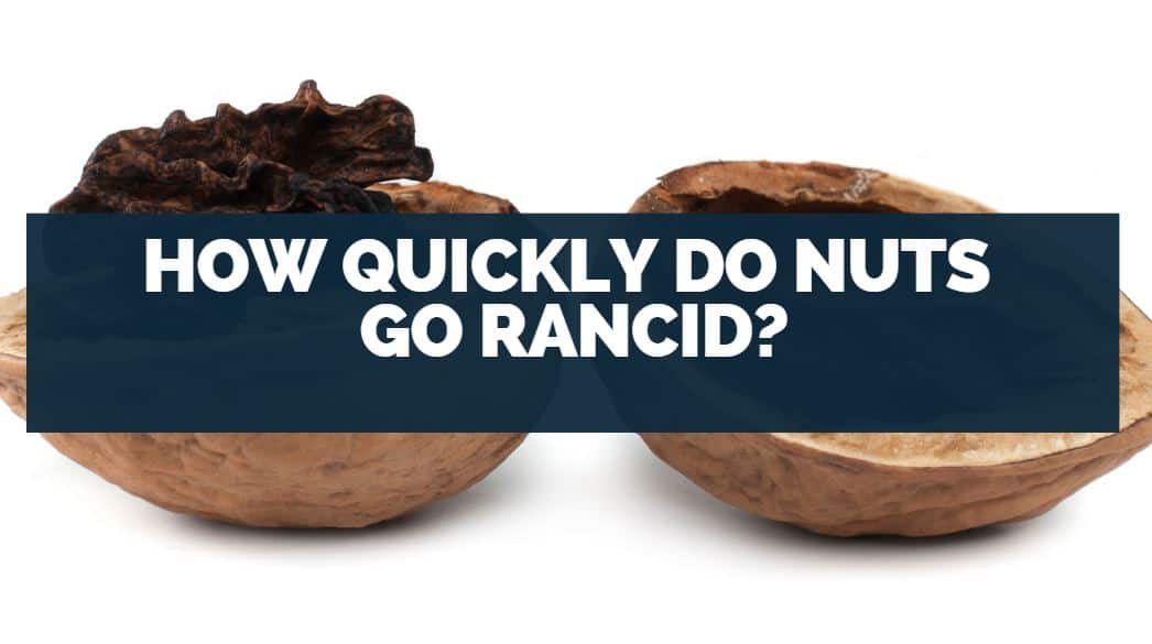how quickly do nuts go rancid