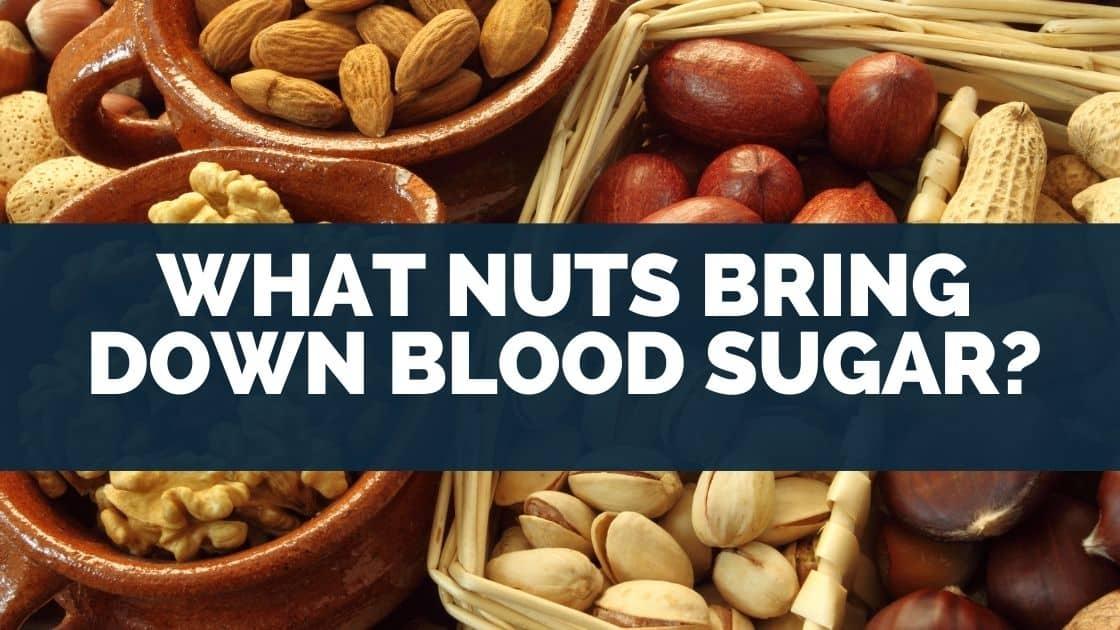 What Nuts Bring Down Blood Sugar