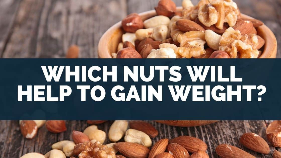 Which Nuts Will Help To Gain Weight