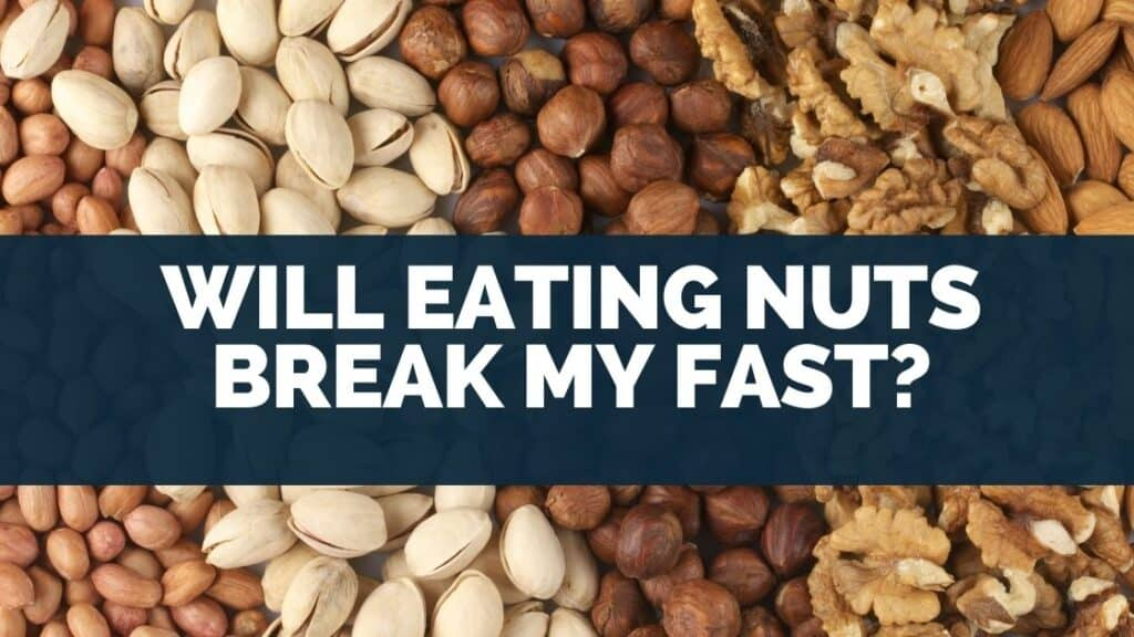 Will Eating Nuts Break My Fast