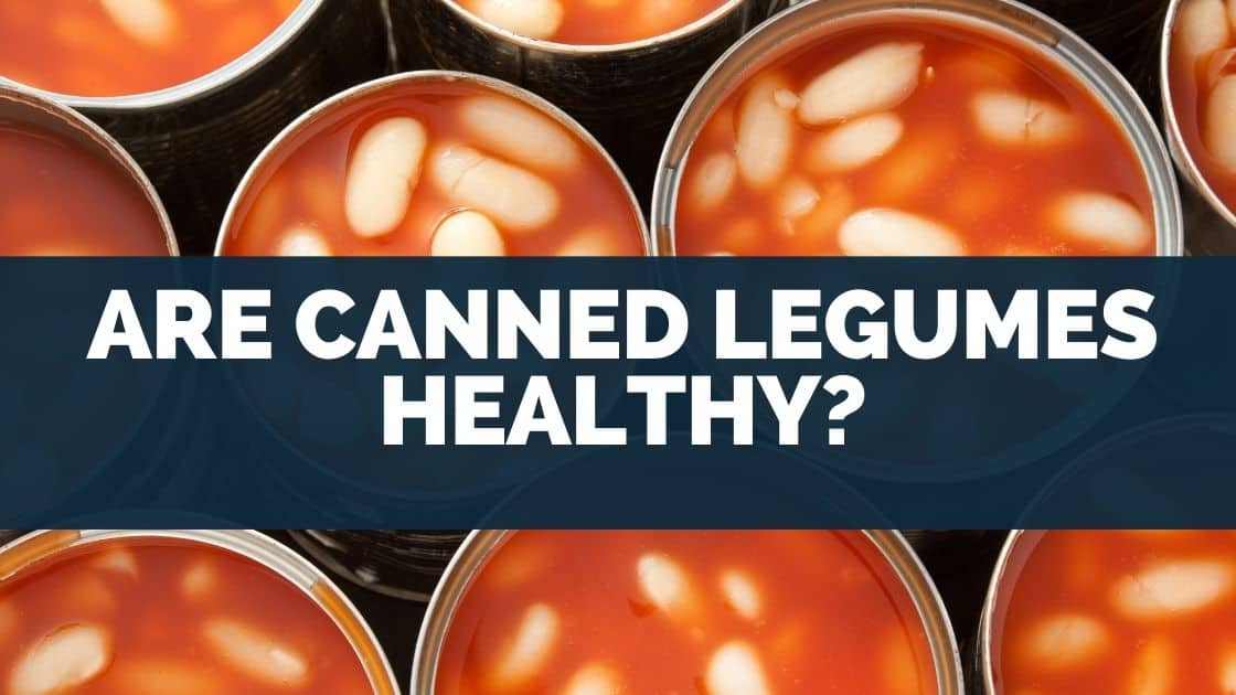Are Canned Legumes Healthy