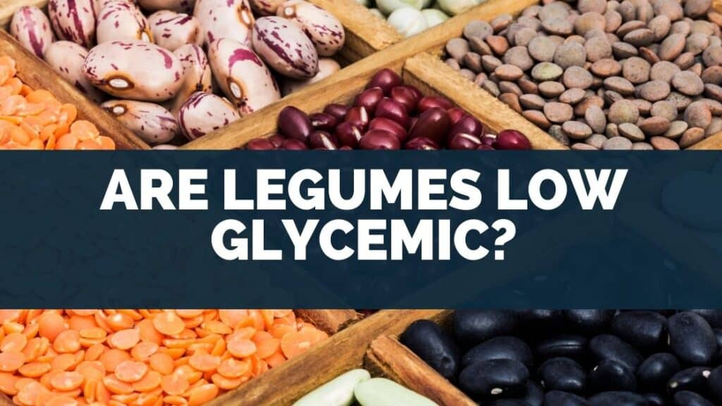 Are Legumes Low Glycemic
