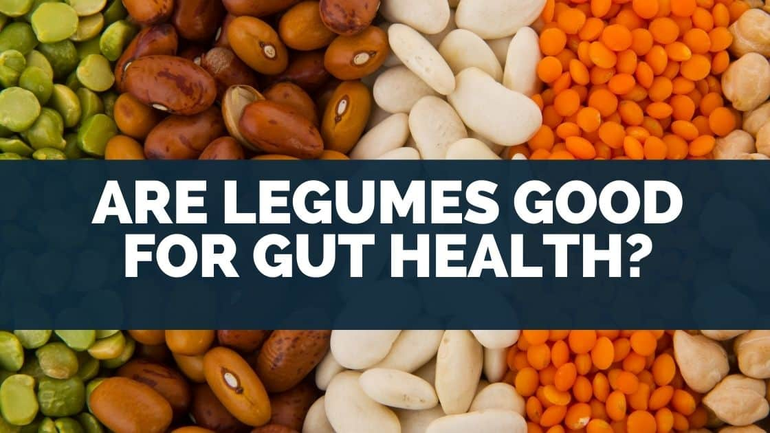 Are Legumes good for gut health