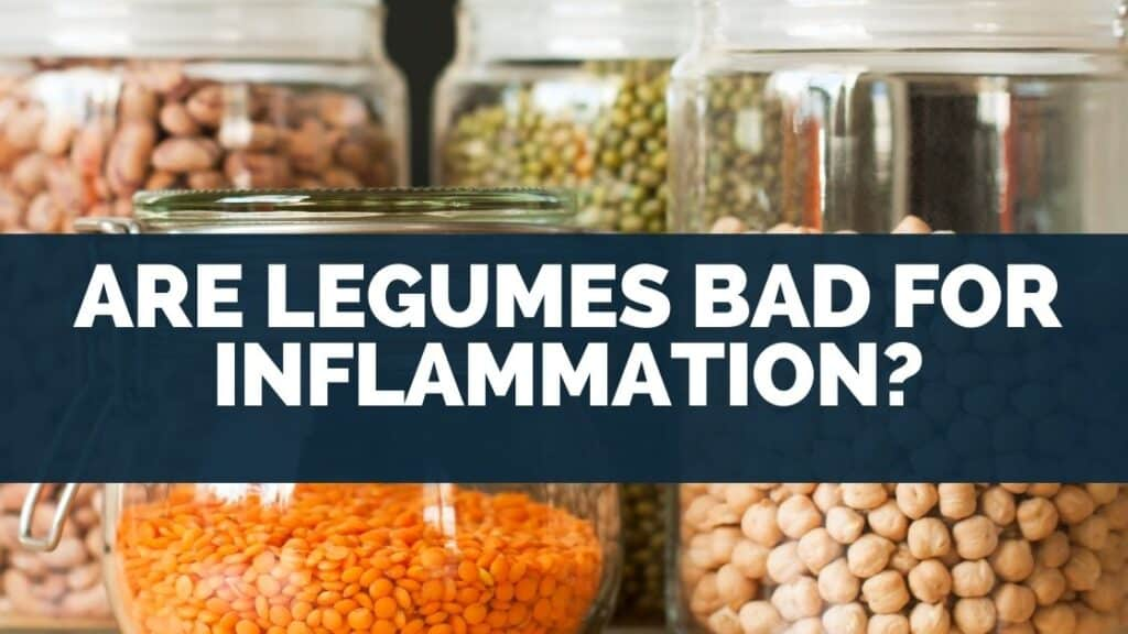 Are legumes bad for inflammation