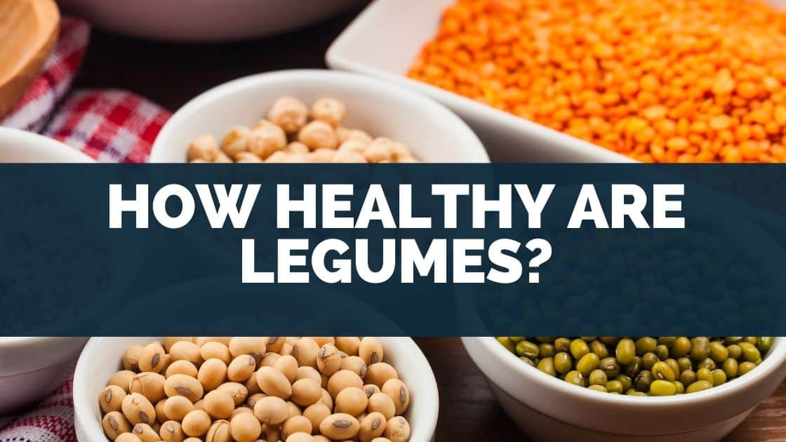 How Healthy Are Legumes