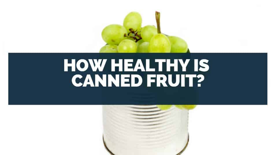How healthy is canned fruit