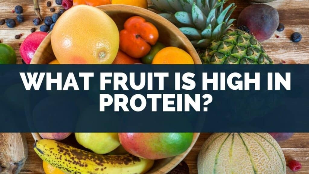 What Fruit Is High in Protein