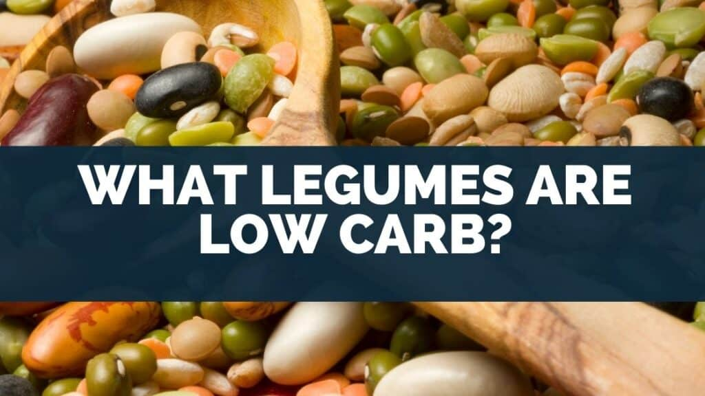 What Legumes Are Low Carb