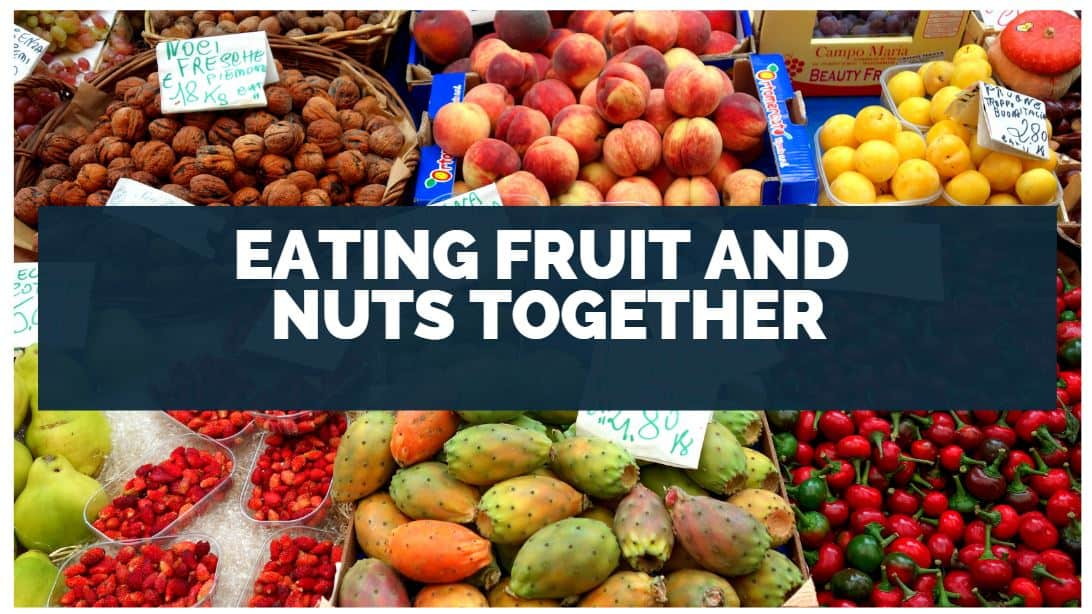 eating fruit and nuts together