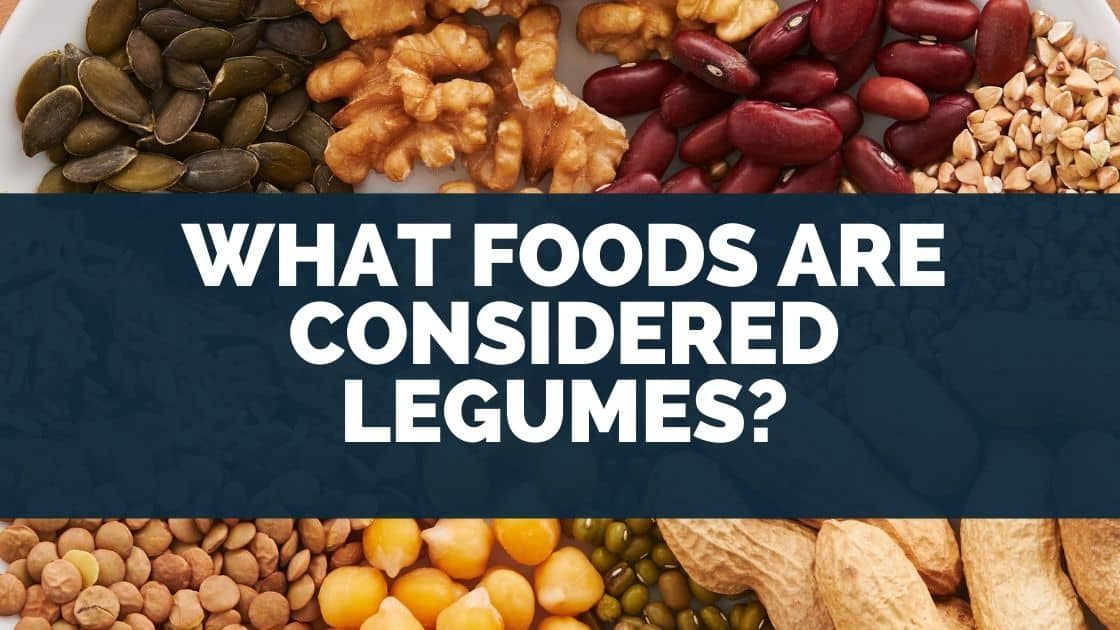 What Foods Are Considered Legumes
