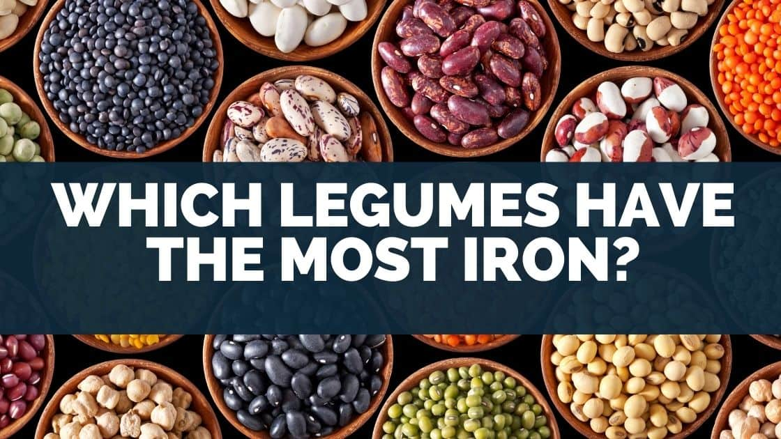 Which Legumes Have the Most Iron