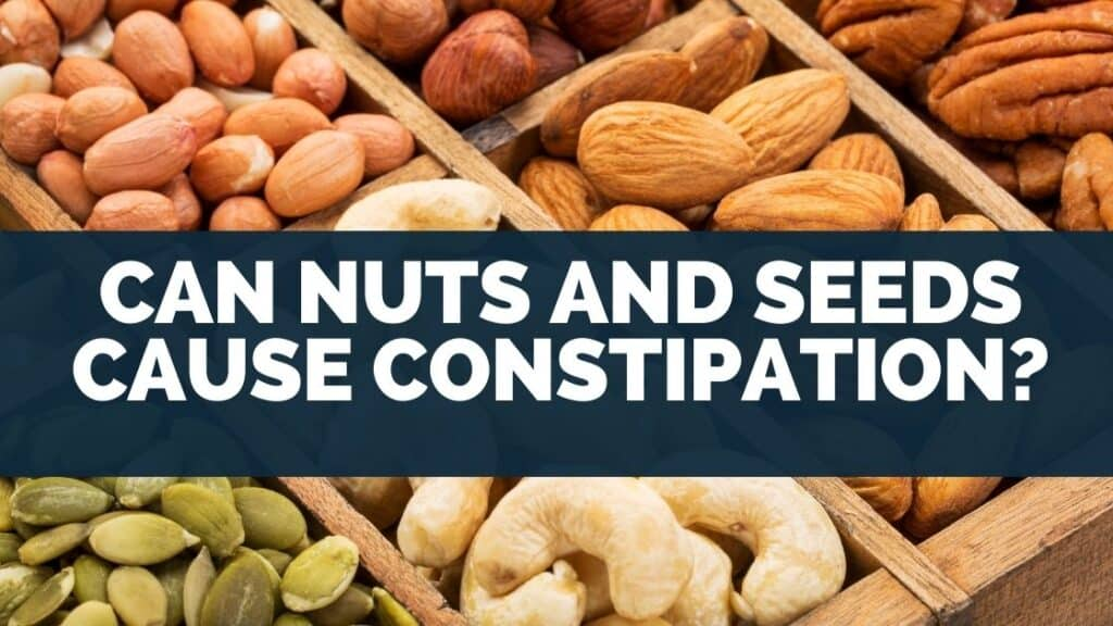 Can Nuts And Seeds Cause Constipation