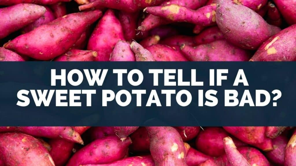 How To Tell If A Sweet Potato Is Bad