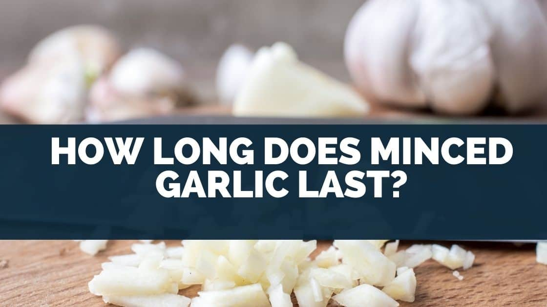 How long does minced garlic last