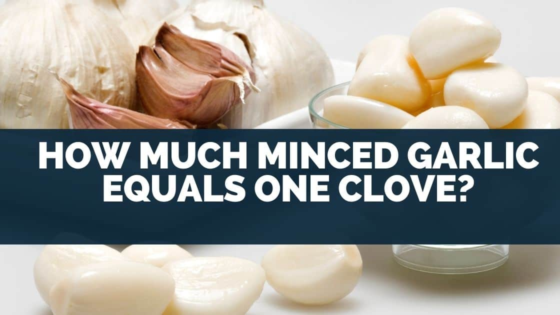 How much minced garlic equals one clove