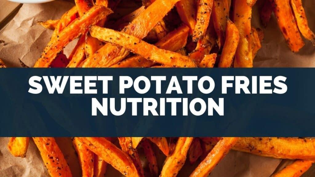 Sweet Potato Fries Nutrition