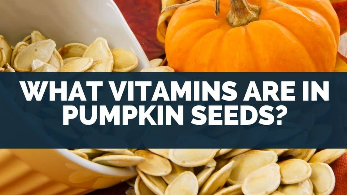 What Vitamins Are in Pumpkin Seeds