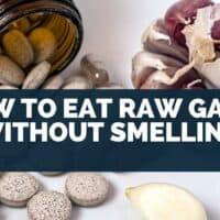 Garlic capsules vs raw garlic