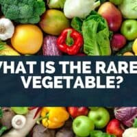 What Is the Rarest Vegetable